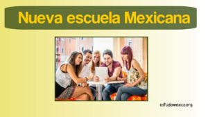 Qué es la Nueva Escuela Mexicana (NEM)