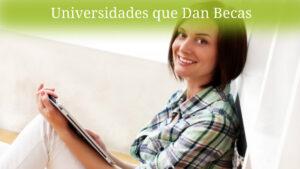 Top mejores Universidades que otorgan Becas