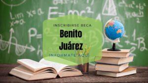 ¿Cómo inscribirse a la beca Benito Juárez?